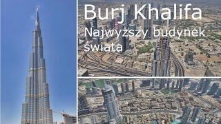 Dubaj. Burj Khalifa. Wjazd na najwyższy budynek świata