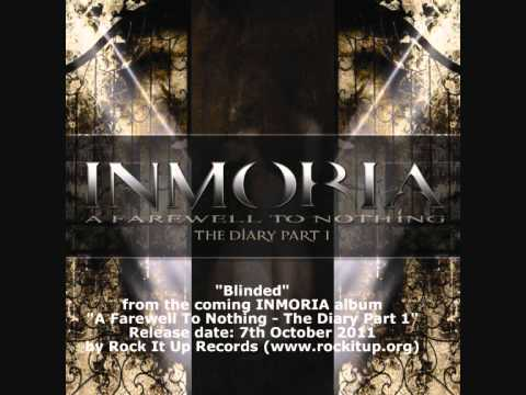"INMORIA - ""Blinded"" (from  ""A Farewell To Nothing - The Diary Part 1"")"