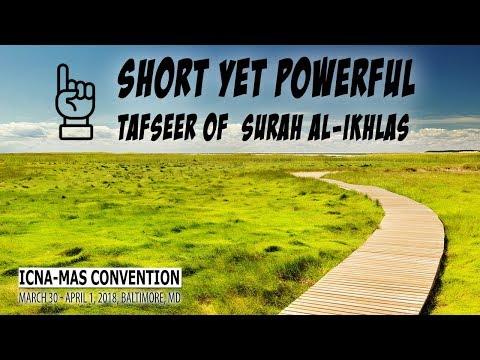 Tafseer of Surah Al-Ikhlas by Sh Mohammed Mana   ICNA-MAS Convention 2018