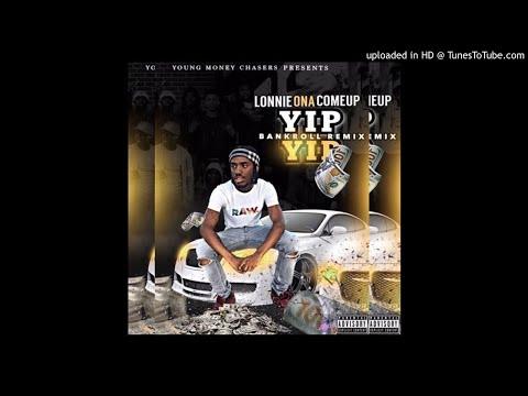 LonnieOnaComeUp - YIP