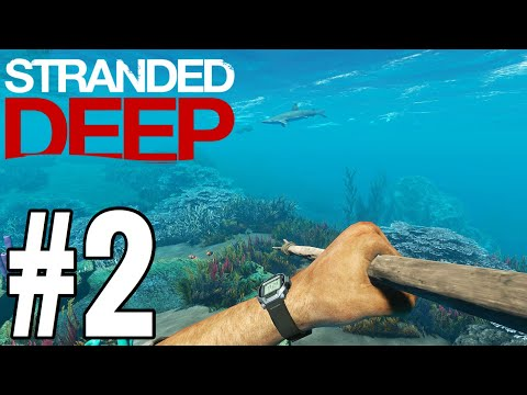 Stranded Deep Gameplay Walkthrough Part 2 - SPEAR FISHING!