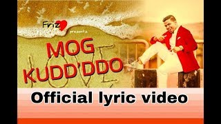 Mog Kudd'ddo (Lyrics video 2018) - Friz Love
