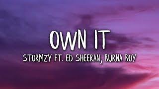 Stormzy - Own It (Lyrics / Lyric) ft. Ed Sheeran, Burna Boy