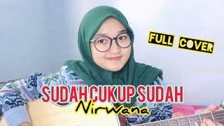 Nirwana Sudah Cukup Sudah Full Cover By Ameliadl12