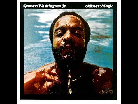 Grover Washington, Jr. - Mister Magic (Full Album) [1975, Jazz/Funk]