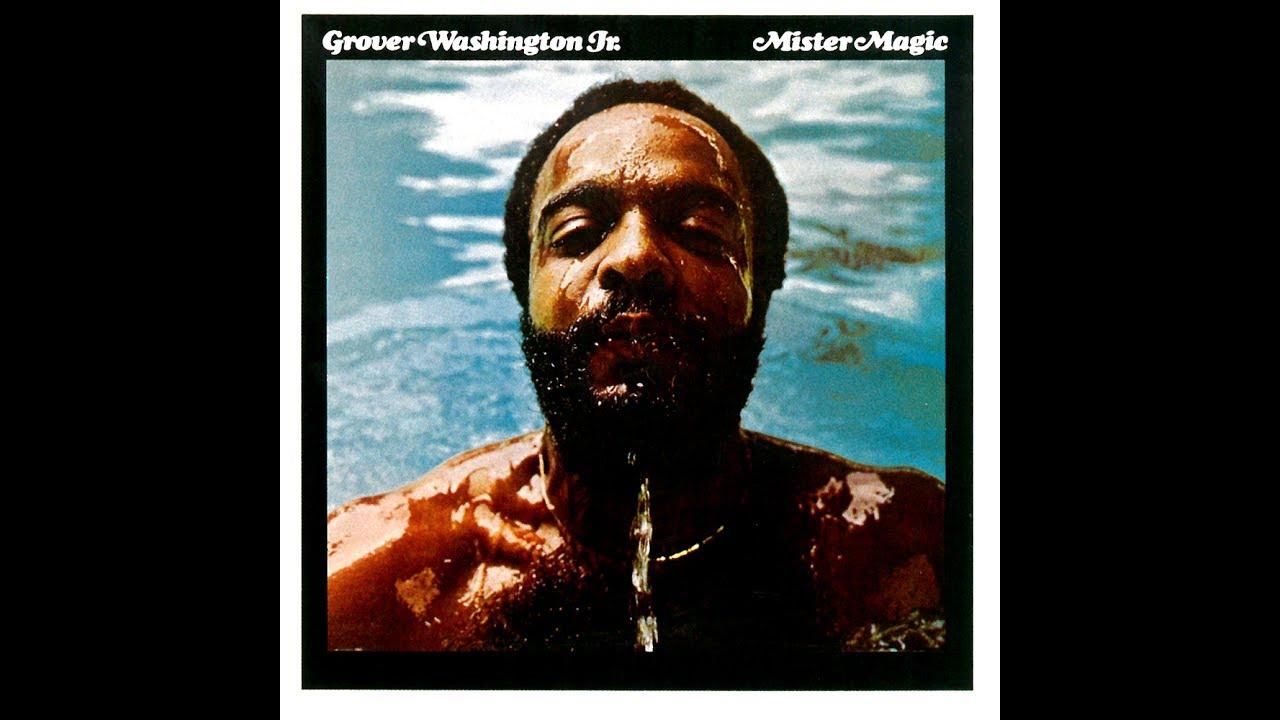 Grover Washington Jr Mister Magic Full Album 1975 Jazz Funk