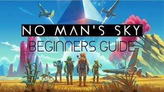 Getting Started in No Man's Sky NEXT - Beginners Guide