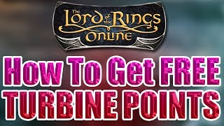 LOTRO - [ LEGAL ] The Lord Of The Rings Online - How to Get and Farm Free Turbine Points LOTRO