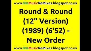 "Round & Round (12"" Version) - New Order | 80s Dance Music | 80s Club Music | 80s Club Mixes |"