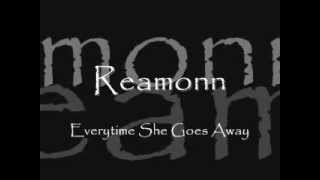 Reamonn - Everytime She Goes Away Lyrics