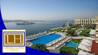 Luxury Hotels - Ciragan Palace - Istanbul