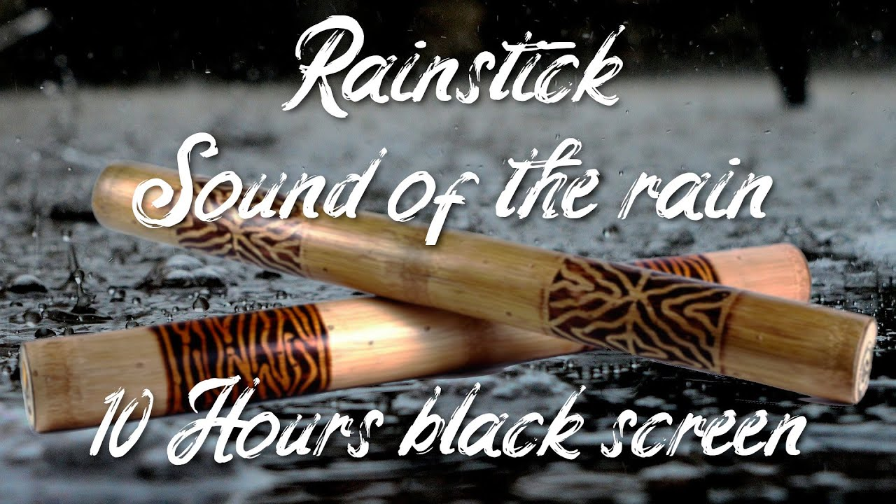 Download Rainstick, Sound of the Rain! 10 Hours Black Screen Relax!