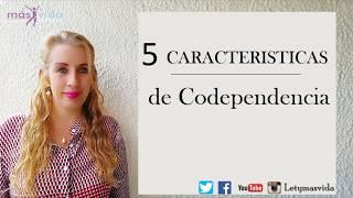 5 Caracteristicas de Codependencia