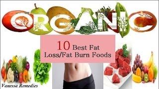 Top 10 Best Fat Loss/Fat Burn Foods