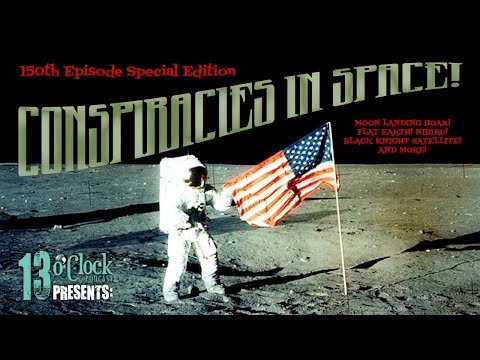 Episode 150 - Extra Long Special Edition: Conspiracies in Space! Part 1