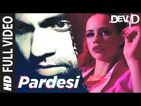 Pardesi [Full Song] Dev D