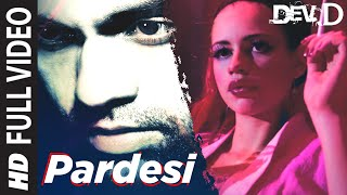 Pardesi (Full Video Song) | Dev D (2009)
