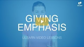 ULearn English School: Upper-Intermediate - GIVING or CREATING EMPHASIS