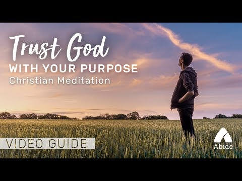 Guided Christian Meditation: Trust God with Your Purpose