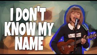 I don't know my name Lyrics by Grace Vanderwaal