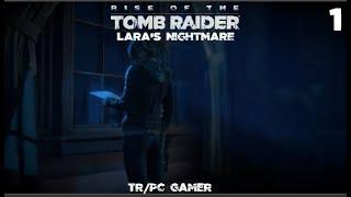 Rise Of The Tomb Raider Lara's Nightmare(TR/PC Gamer)(Croft Manor)Part 1