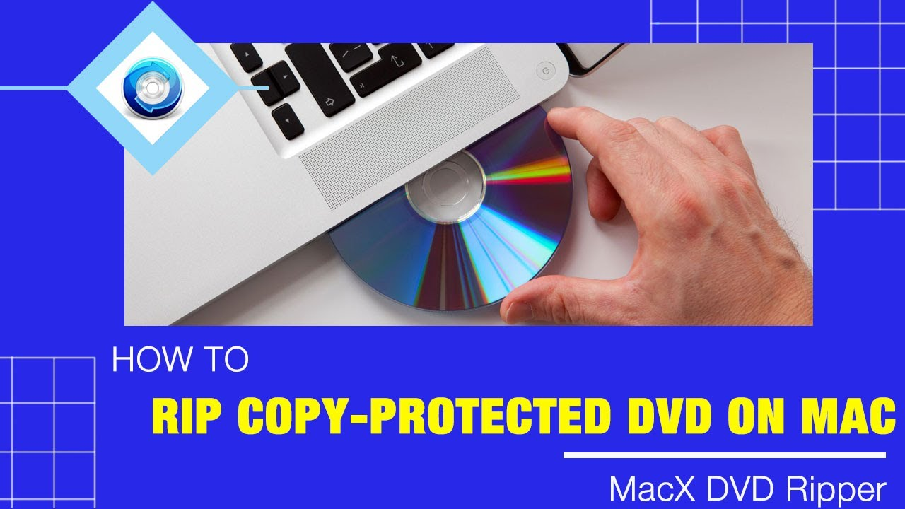 How to Rip Copy-protected DVDs on Mac in 5 Minutes with MacX DVD Ripper Pro