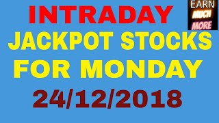 INTRADAY JACKPOT STOCKS FOR MONDAY 24/12/2018 - INTRADAY TRADING TIPS