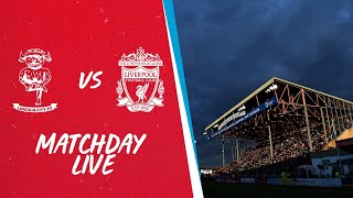Matchday Live: Lincoln City vs Liverpool | Build up to the Carabao Cup
