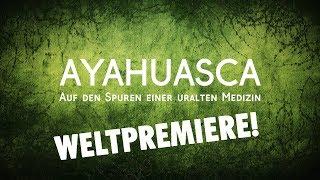 Ayahuasca - Auf den Spuren einer uralten Medizin (Trailer)