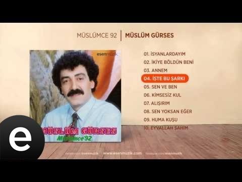 İşte Bu Şarkı (Müslüm Gürses) Official Audio #iştebuşarkı #müslümgürses - Esen Müzik