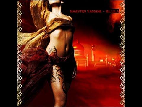 MAESTRO YASSINE - EL LILA BAITA (PAST 01H AM... SHE'S STAYING TONIGHT)