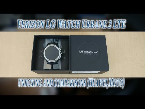 Verizon LG watch Urbane 2 LTE, unboxing and comparisons (Huawei,Moto)