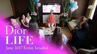 Dior Life Türkiye Etkinliği - Haziran 2017