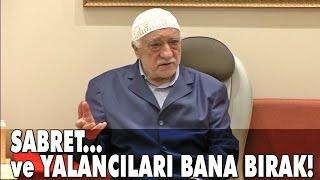 Fethullah Gülen | Sabret.. ve Yalancıları Bana Bırak!.. | 432. Nağme