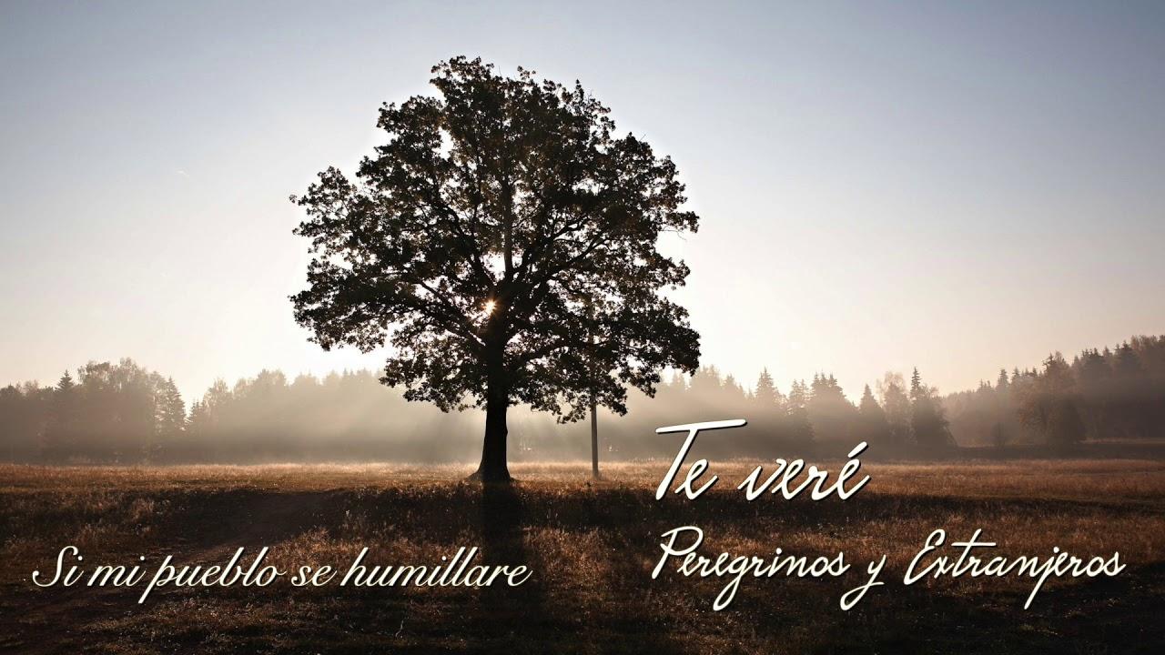 Si mi pueblo se humillare | Peregrinos y Extranjeros