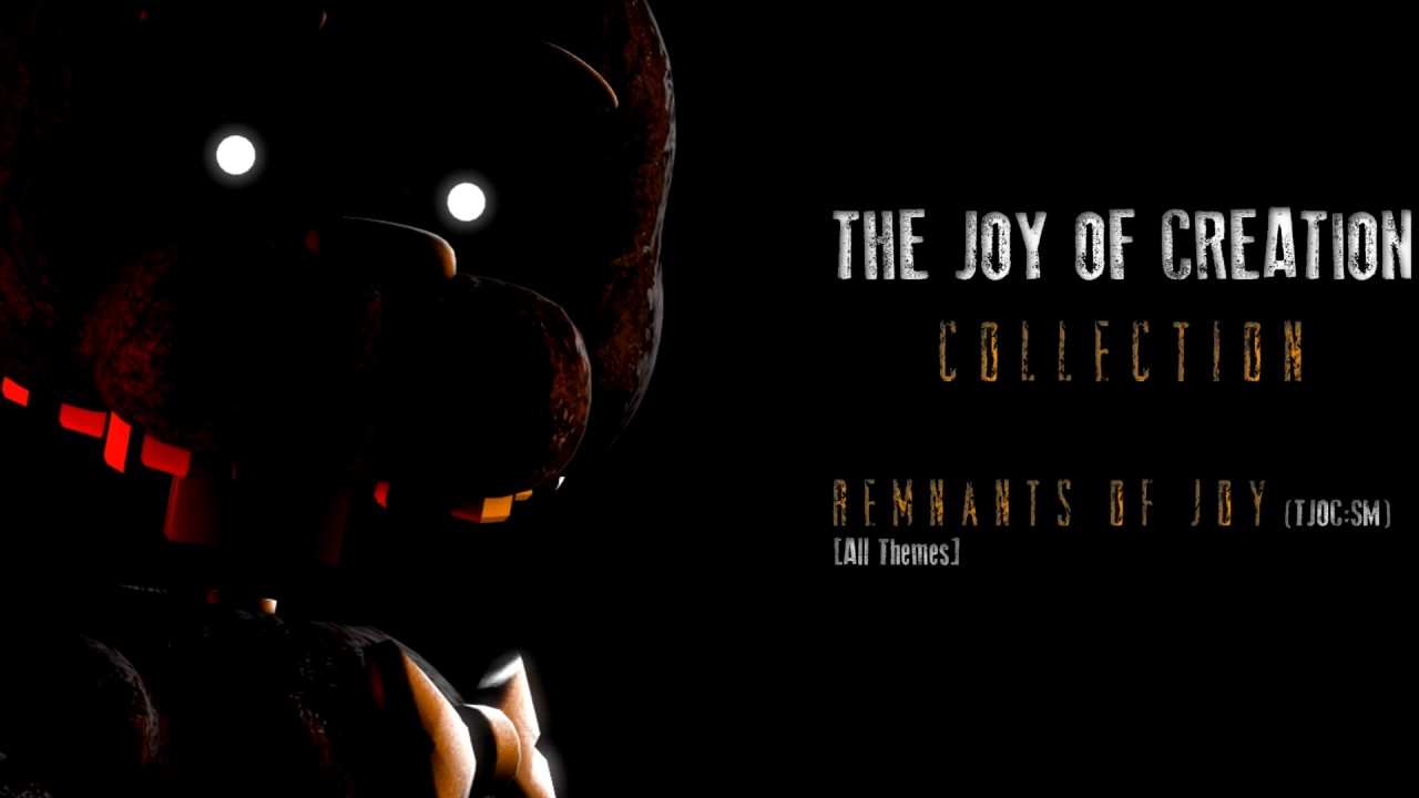 the-joy-of-creation-collection-track-6-remnants-of-joy-tjoc-sm-all-themes-nathan-hanover-synthonic-o