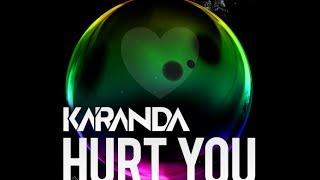 Karanda - Hurt You [Free Download]