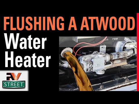 RVstreet - Everyone Needs To Be Flushing Their Atwood Hot Water Heater. It's A PM Item.