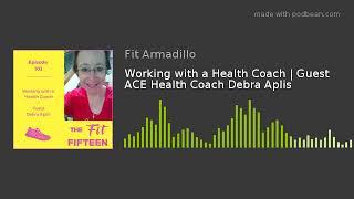 Working with a Health Coach | Guest ACE Health Coach Debra Aplis