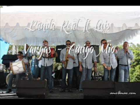 banda real ft luis vargas - amigo mio