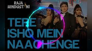 Tere Ishq Mein Naachenge Mp3 Dj Song | Dj Song Hindi 3D  Quality Song |  Dj Song In 3D Quality - Dj