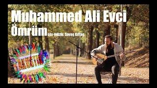 Muhammed Ali Evci - Ömrüm #akustik