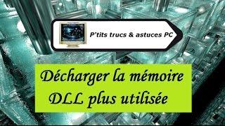 [Tuto informatique#Vidéo N°83] Décharger la mémoire DLL plus utilisée