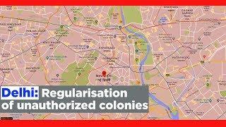 Delhi: Regularisation of unauthorized colonies