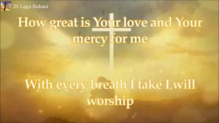 [Lirik Rohani] Sidney Mohede feat. Ruth Sahanaya - O Lord I Surrender