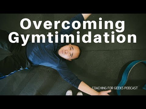 How to Overcome Gymtimidation & Fear