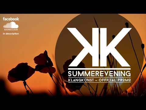 Klangkunst - Summerevening (Official Promo September 2013