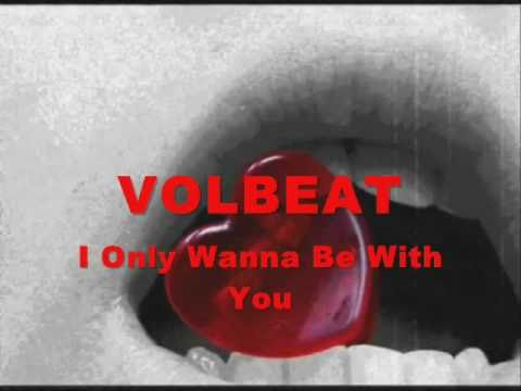 VOLBEAT - I Only Wanna Be With You Karaoke