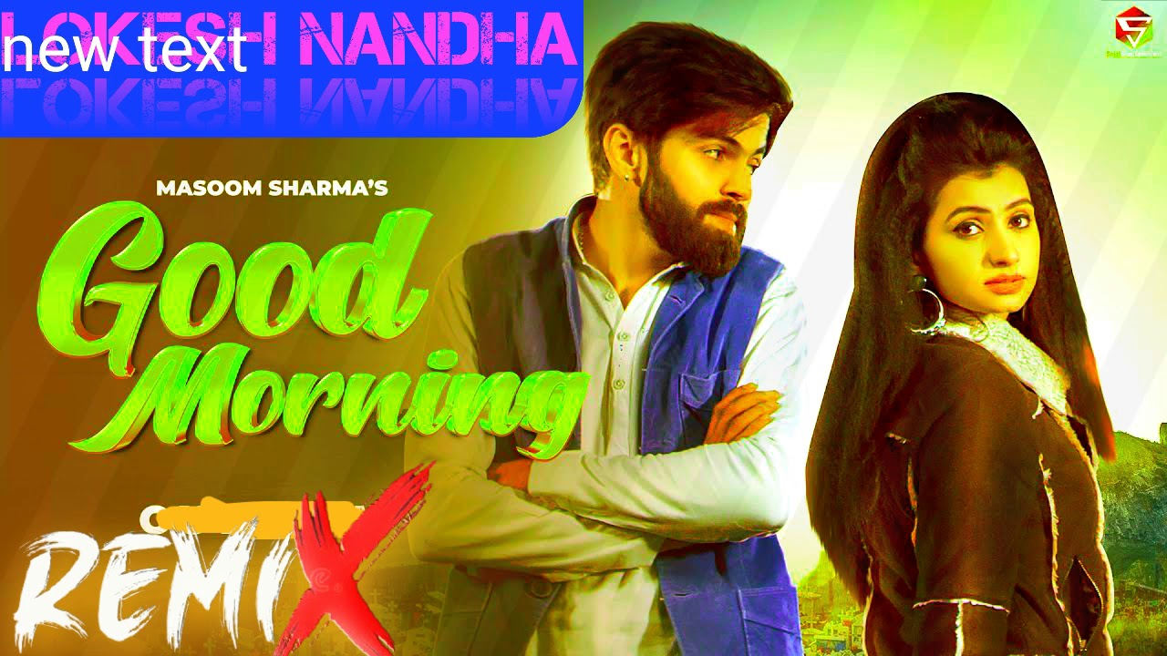 Good Morning Masoom Sharma New Haryanvi Remix Song || Hr Remix Dj 2021|| Dj Lokesh Nandha
