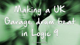 Making A Uk Garage Drum Beat In Logic 9